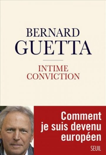 Bernard Guetta : une « intime conviction » qui donne envie d'Europe