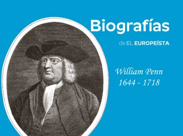 William Penn: The Utopian Who Invented the European Parliament